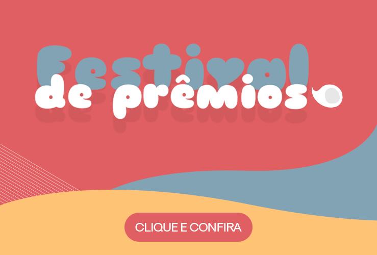 Festival de Prêmios CLIQUE AQUI